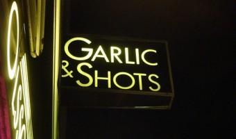 Garlic & Shots